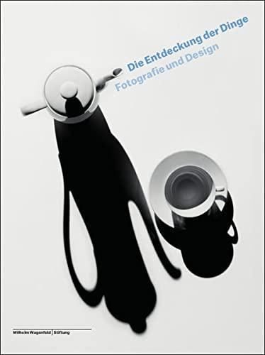 9783868322989: Die Entdeckung der Dinge: Fotografie und Design