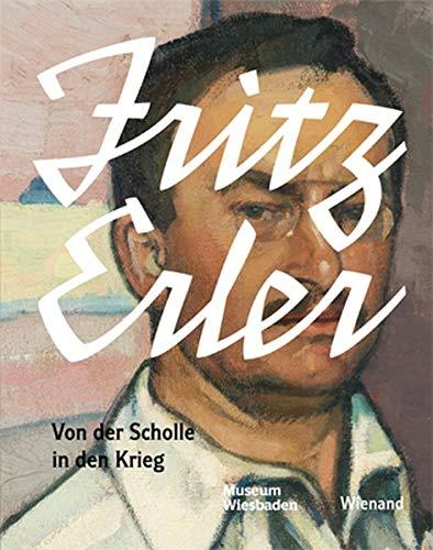 9783868323283: Fritz Erler: Von der Scholle in den Krieg
