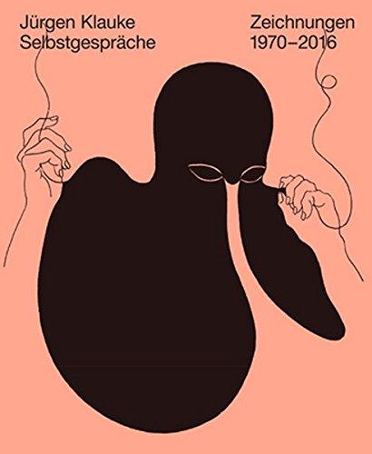 Jürgen Klauke - Selbstgespräche: Zeichnungen 1970 bis
