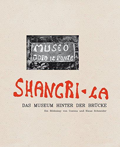 Shangri-La: The Museum Beyond the Bridge: Boehncke, Heiner, Danicke,