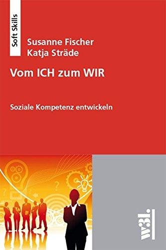 9783868340198: Vom ICH zum WIR. Soziale Kompetenz entwickeln