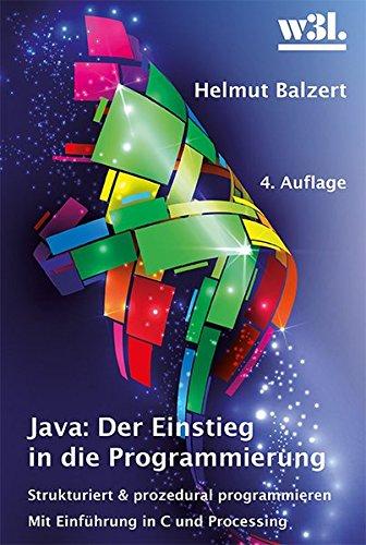 9783868340464: Java: Der Einstieg in die Programmierung: Strukturiert und prozedural programmieren. Mit einer Einf�hrung in die Sprachen C und Processing