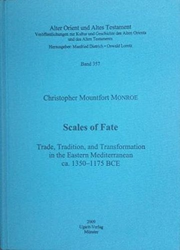 9783868350159: Scales of Fate: Trade, Tradition, and Transformation in the Eastern Mediterranean Ca. 1350-1175 Bce (Alter Orient Und Altes Testament)