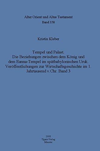 Tempel und Palast - AOAT 358 Die Beziehungen zwischen dem KÃ nig und dem Eanna-Tempel im sp&...