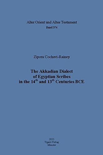 9783868350395: The Akkadian Dialect of Egyptian Scribes in the 14th and 13th Centuries Bce (Alter Orient Und Altes Testament)
