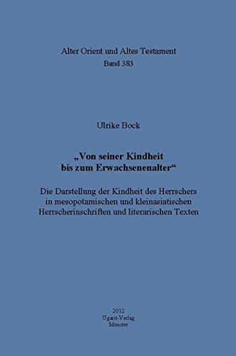 Von seiner Kindheit bis zum E. AOAT 383 Die Darstellung der Kindheit des Herrschers in ...