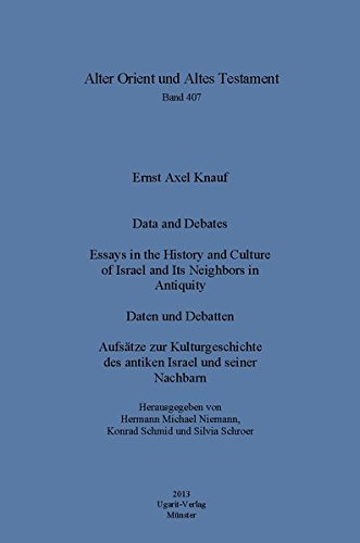 Data and Debates AOAT 407 Essays in the History and Culture of Israel and Its Neighbors in ...