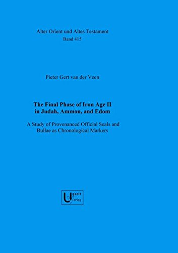 Final Phase of Iron Age II in AOAT 415 A Study of Provenanced Official Seals and Bullae as ...