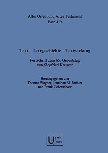 """Text â€"""" Textgeschichte AOAT 419 Festschrift zum 65. Geburtstag von Siegfried Kreuzer"""