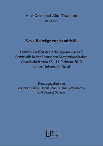 9783868351637: Neue Beiträge zur Semitistik : fünftes Treffen der Arbeitsgemeinschaft Semitistik in der Deutschen Morgenländischen Gesellschaft vom 15.-17. Februar 2012 an der Universität Basel