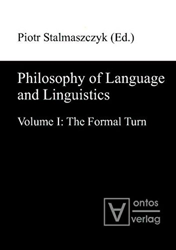 9783868380705: Philosophy of Language and Linguistics: Volume I: The Formal Turn, Volume II The Philosophical Turn