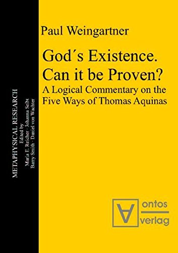 9783868380750: God's Existence. Can It be Proven(?): A Logical Commentary on the Five Ways of Thomas Aquinas (Metaphysical Research)