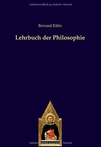 Lehrbuch der Philosophie: Bernard Kälin