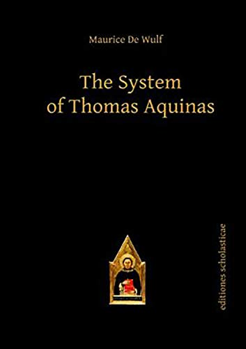 9783868385229: The System of Thomas Aquinas (Editiones Scholasticae)