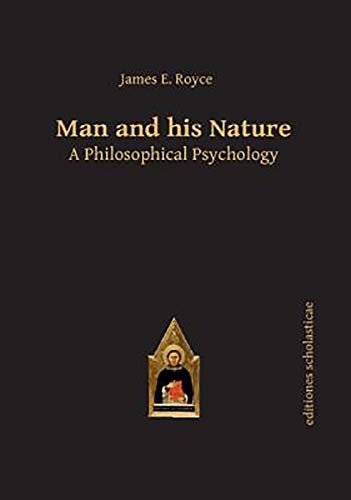 9783868385380: Man and his Nature: A Philosophical Psychology (Scholastic Editions – Editiones Scholasticae)