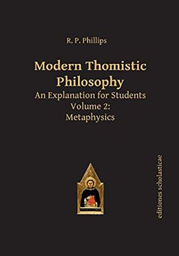 Modern Thomistic Philosophy: An Explanation for Students: Phillips, R. P.