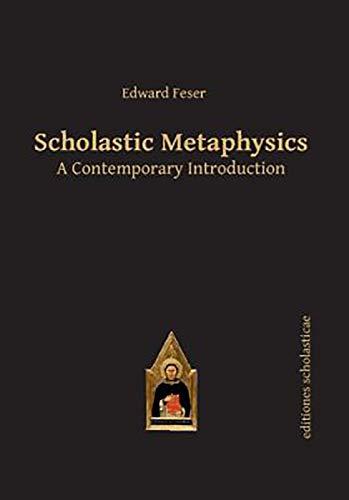 9783868385441: Scholastic Metaphysics: A Contemporary Introduction (Scholastic Editions – Editiones Scholasticae)