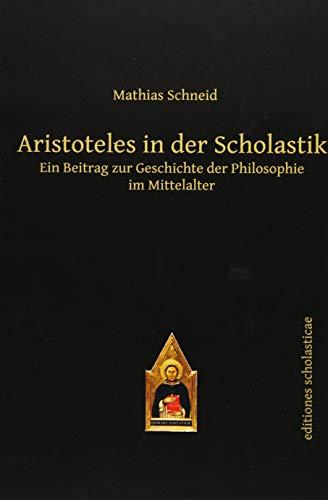 Aristoteles in der Scholastik: Mathias Schneid