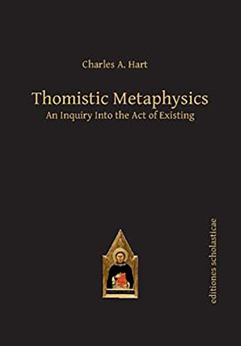 9783868385588: Thomistic Metaphysics: An Inquiry into the Act of Existing (Scholastic Editions – Editiones Scholasticae)