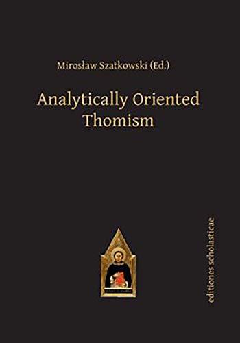 Analytically Oriented Thomism: Miroslaw Szatkowski