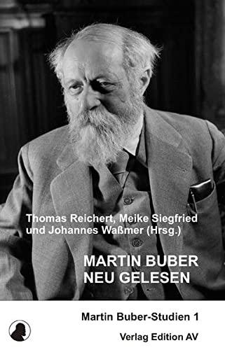9783868410754: Martin Buber neu gelesen: Martin Buber-Studien 1