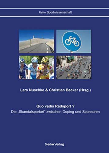 9783868440010: Quo vadis Radsport?: Die Skandalsportart zwischen Doping und Sponsoren (Livre en allemand)