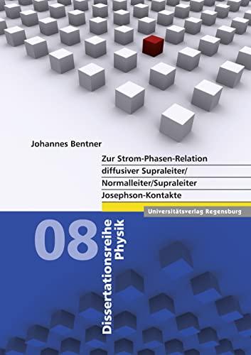 9783868450408: Zur Strom-phasen-relation Diffusiver Supraleiter/Normalleiter/supraleiterjosephson-kontakte (Dissertationsreihe Physik) (German Edition)