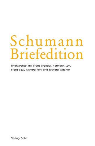 Schumann-Briefedition, Serie 2: Freundes- und Künstlerbriefwechsel Briefwechsel Robert und ...