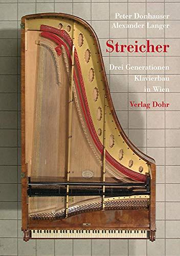 Streicher: Drei Generationen Klavierbau in Wien (Hardback): Alexander Langer, Peter Donhauser