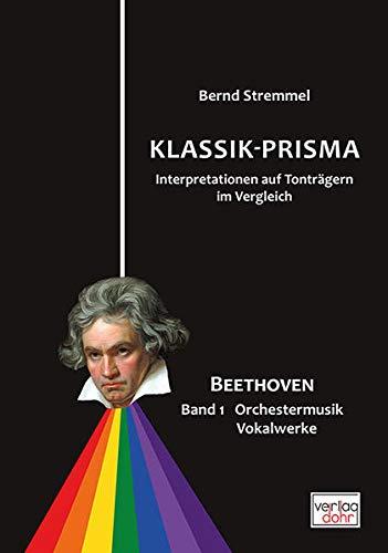 Klassik-Prisma Beethoven. Bd.1: Orchestermusik, Vokalwerke (Hardback) - Bernd Stremmel