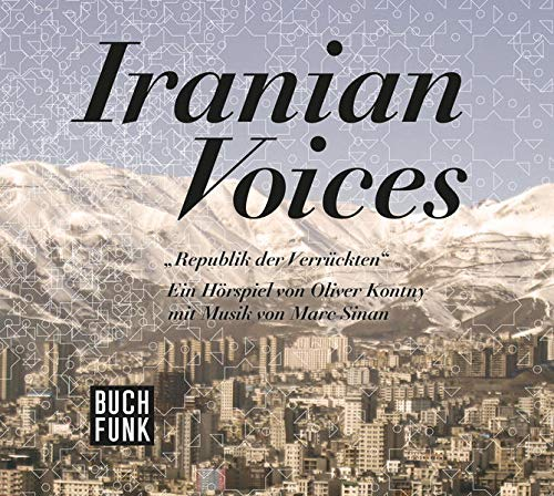 9783868471250: Iranian Voices: Republik der Verrückten