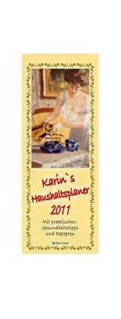 9783868481822: Karin's Haushaltsplaner 2011 Maxi Streifenkalender: Mit praktischen Gesundheitstipps und Rezepten