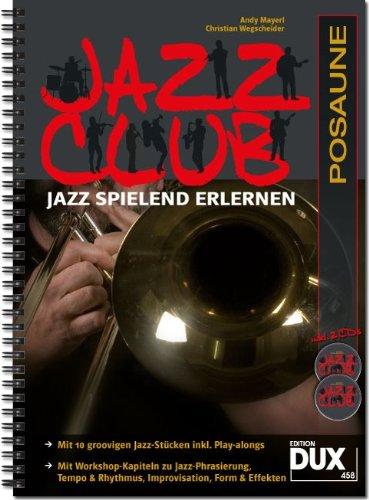 9783868492149: Jazz Club, Posaune (mit 2 CDs): Jazz spielend erlernen