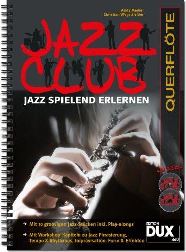 9783868492163: Jazz Club, Querflöte (mit 2 CDs): Jazz spielend erlernen