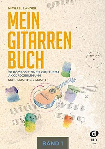 9783868492422: Mein Gitarrenbuch 1: 20 Kompositionen zum Thema Akkordzerlegung - sehr leicht bis leicht inkl. CD