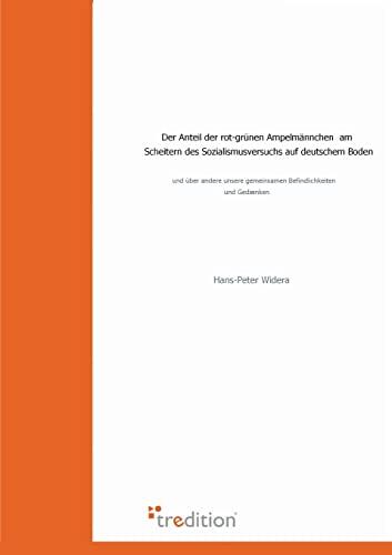 9783868505931: Der Anteil Der Rot-Grunen Ampelmannchen Am Scheitern Des Sozialismusversuchs Auf Deutschem Boden