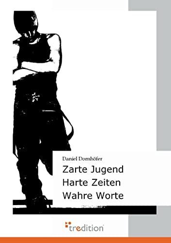 9783868507133: Zarte Jugend - Harte Zeiten - Wahre Worte (German Edition)