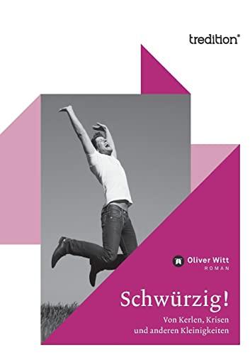 Schwürzig! - Oliver Witt