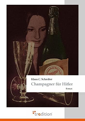 9783868507997: Champagner Fur Hitler
