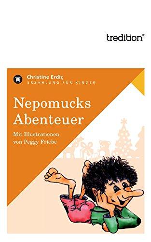 Nepomucks Abenteuer - Erdic Christine, Friebe Peggy