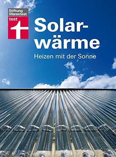 9783868510478: Solarwärme - Heizen mit der Sonne