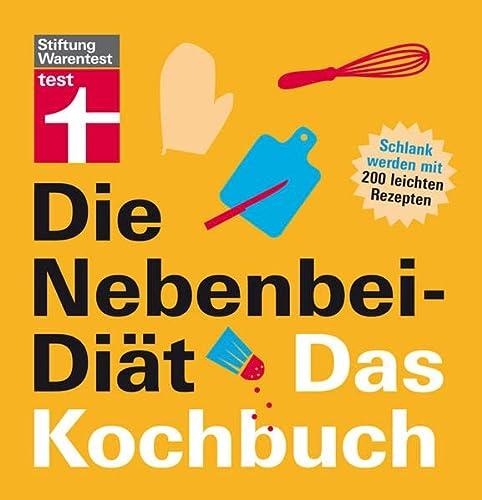 9783868510928: Die Nebenbei-Diät. Das Kochbuch: Schlank werden mit 200 leichten Rezepten