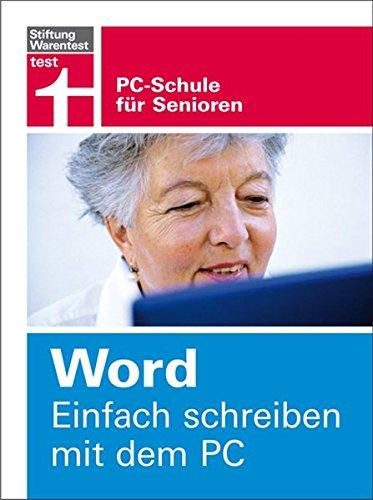 9783868512069: Einfach schreiben mit dem PC: PC-Schule für Senioren