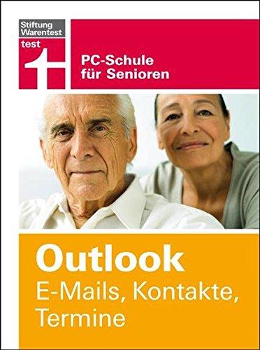 Outlook E-Mails, Kontakte, Termine - Stiftung Warentest PC-Schule für Senioren - Von der Forst Marius