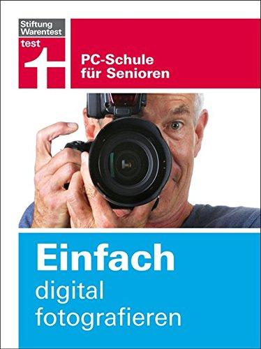 9783868512120: Einfach digital fotografieren: PC-Schule für Senioren