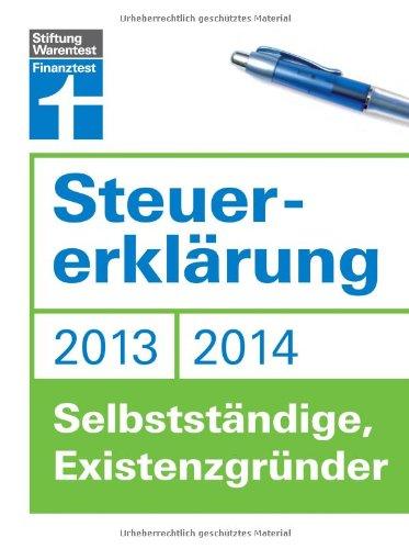 9783868513516: Steuererklärung 2013/2014 - Selbstständige, Existenzgründer