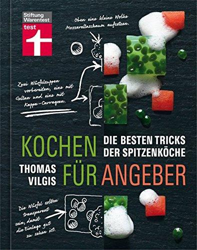 9783868514056: Kochen f�r Angeber: Die besten Tricks der Spitzenk�che