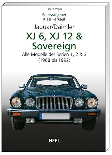 9783868520378: Praxisratgeber Klassikerkauf JaguarDaimler XJ6, XJ12 & Sovereign: Alle Modelle der Serien 1,2 & 3 (1968-1992)
