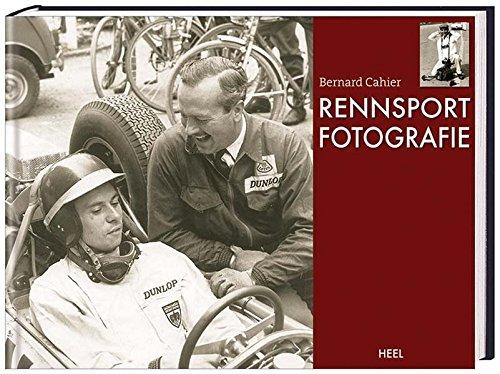 Rennsport Fotografie Bernard Cahier and Dorko Michael Rybiczka