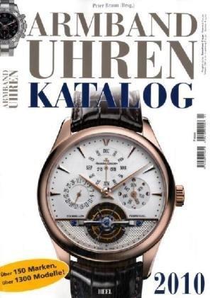 9783868520651: Armbanduhren Katalog 2010: Über 150 Marken, über 1300 Modelle